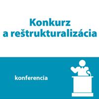 Konferencia: Konkurz a reštrukturalizácia – všetko o zmenách