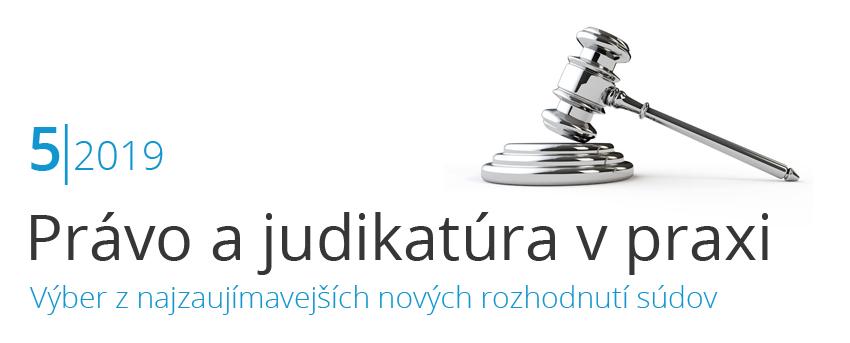Právo ajudikatúra vpraxi 5/2019