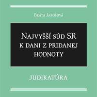 Publikácia: Najvyšší súd SR k dani z pridanej hodnoty – Judikatúra